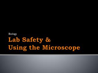 Lab Safety & Using the Microscope