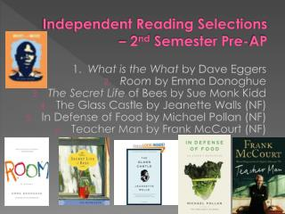 Independent Reading Selections – 2 nd  Semester Pre-AP