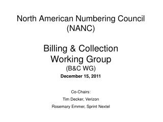 North American Numbering Council (NANC) Billing & Collection  Working Group  (B&C WG)
