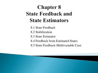 Chapter 8 State Feedback and State Estimators