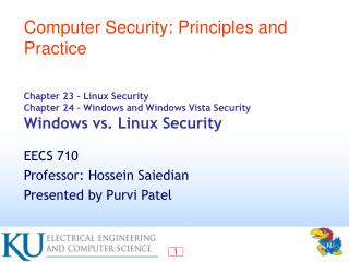 Chapter 23 – Linux Security Chapter 24 – Windows and Windows Vista Security Windows vs. Linux Security