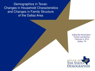 Demographics in  Texas: Changes in Household Characteristics  and  Changes in Family Structure