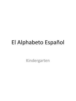 El  Alphabeto Español