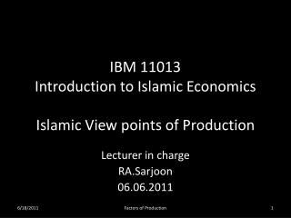 IBM 11013 Introduction to Islamic Economics Islamic View points of Production