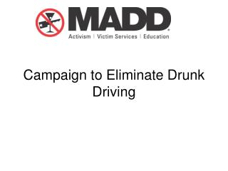 Campaign to Eliminate Drunk Driving