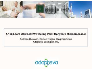 A 1024-core 70GFLOP/W Floating Point Manycore Microprocessor