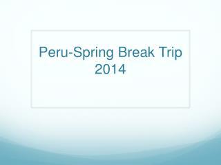 Peru-Spring Break Trip 2014