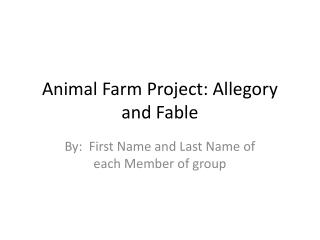 Animal Farm Project: Allegory and Fable
