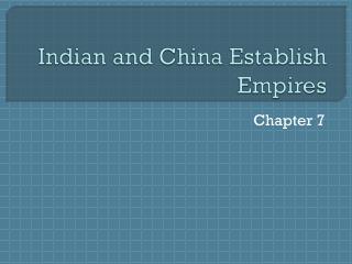 Indian and China Establish Empires