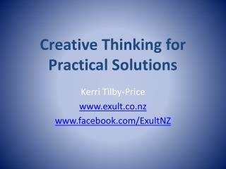 Creative Thinking for  Practical Solutions