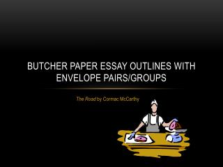 Butcher Paper  Essay outlines  with envelope pairs/groups