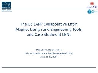 The US LARP Collaborative Effort Magnet Design and Engineering Tools, and Case Studies at LBNL