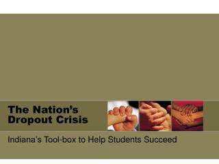 The Nation s Dropout Crisis