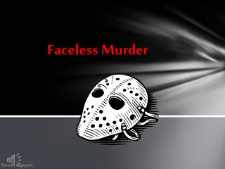 Faceless Murder