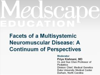 Facets of a Multisystemic Neuromuscular Disease: A Continuum of Perspectives