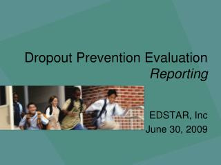 Dropout Prevention Evaluation  Reporting