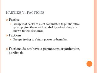 Parties v. factions