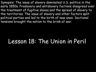 Lesson 18: The Union in Peril