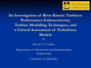 An Investigation of River Kinetic Turbines: Performance Enhancements, Turbine Modelling Techniques, and  a Critical Asse