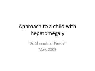 Approach to a child with hepatomegaly
