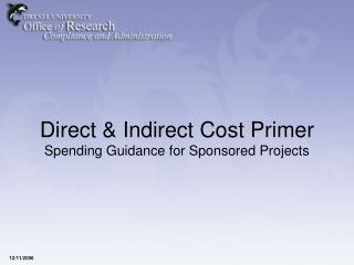 Direct & Indirect Cost Primer Spending Guidance for Sponsored Projects