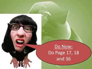 Do Now: Do Page 17, 18 and 36