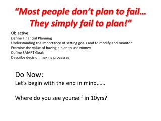 """Most people don't plan to fail… They simply fail to plan!"""