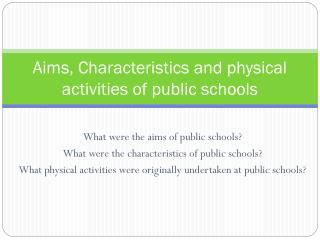 Aims, Characteristics and physical activities of public schools