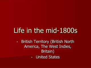 Life in the mid-1800s