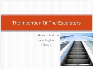 The Invention Of The Escalators