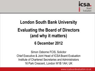 London South Bank University Evaluating the  Board  of Directors (and  why it  matters)