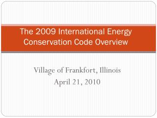 The 2009 International Energy Conservation Code Overview