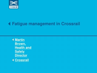 Fatigue management in Crossrail