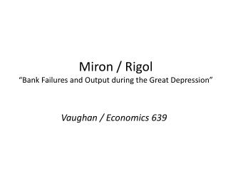 "Miron  /  Rigol ""Bank Failures and Output during the Great Depression"""