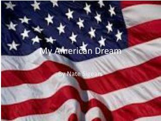 My American Dream