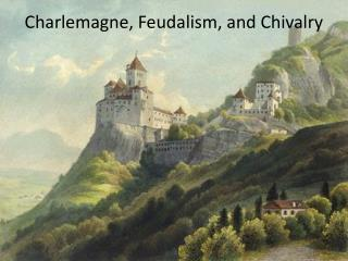 Charlemagne, Feudalism, and Chivalry