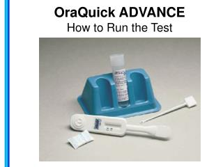 OraQuick  ADVANCE How to Run the Test
