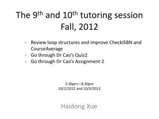 The  9 th and  10 th tutoring session Fall, 2012