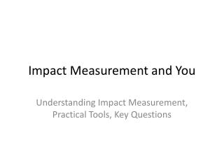 Impact Measurement and You