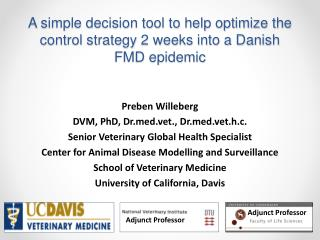 A simple decision tool to help optimize the control strategy 2 weeks into a Danish FMD epidemic