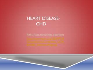 Heart Disease- 	CHD
