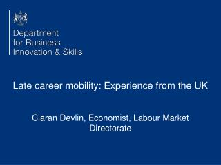 Late career mobility: Experience from the UK