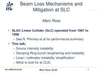 Beam Loss Mechanisms and Mitigation at  SLC Marc  Ross