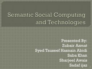 Semantic Social Computing and Technologies