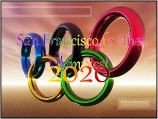 San Francisco for the Olympics!