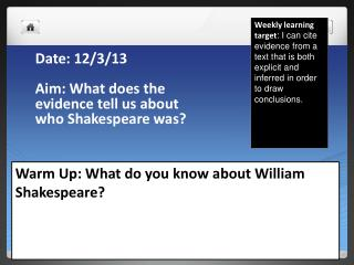 Date : 12/3 /13 Aim: What does the evidence tell us about who Shakespeare was?