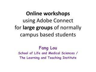 Online workshops  using Adobe Connect  for  large groups  of normally campus based students