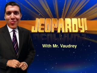 With Mr.  Vaudrey