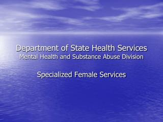 Department of State Health Services Mental Health and Substance Abuse Division