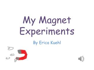 My Magnet Experiments